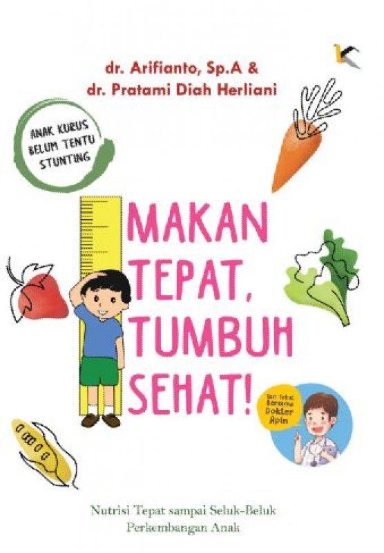 Cover Buku Makan Tepat Tumbuh Sehat [Free Blocknote]