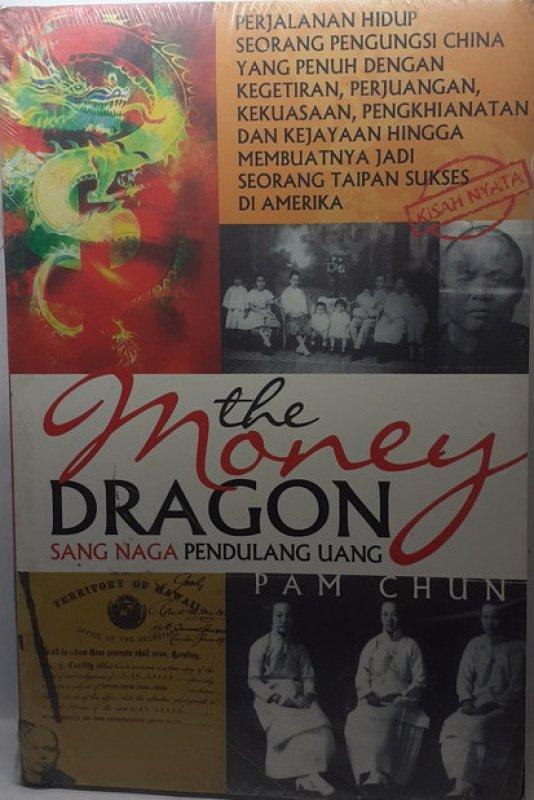 Cover Buku The Money Dragon - Sang Naga Pendulang Uang