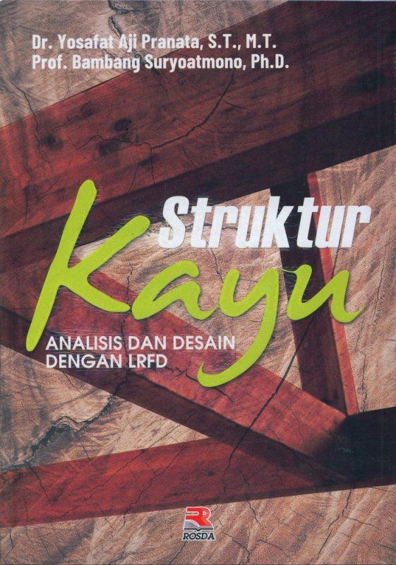 Cover Buku Struktur Kayu: Analisa dan Desain Dengan LRFD