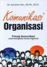 Komunikasi Organisasi: Prinsip Komunikasi untuk Peningkatan Kinerja Organisasi