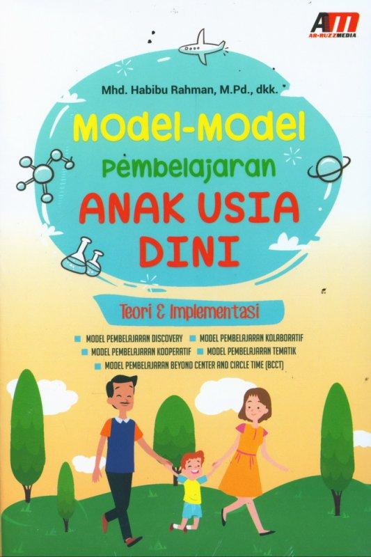 Cover Buku Model-Model Pembelajaran Anak Usia Dini - Teori & Implementasi