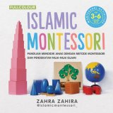 Islamic Montessori 3-6 Tahun (Full Color) (Promo Best Book)