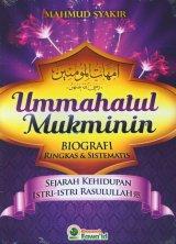 Ummahatul Mukminin Biografi Ringkas & Sistematis Sejarah Kehidupan Istri-Istri Rasulullah