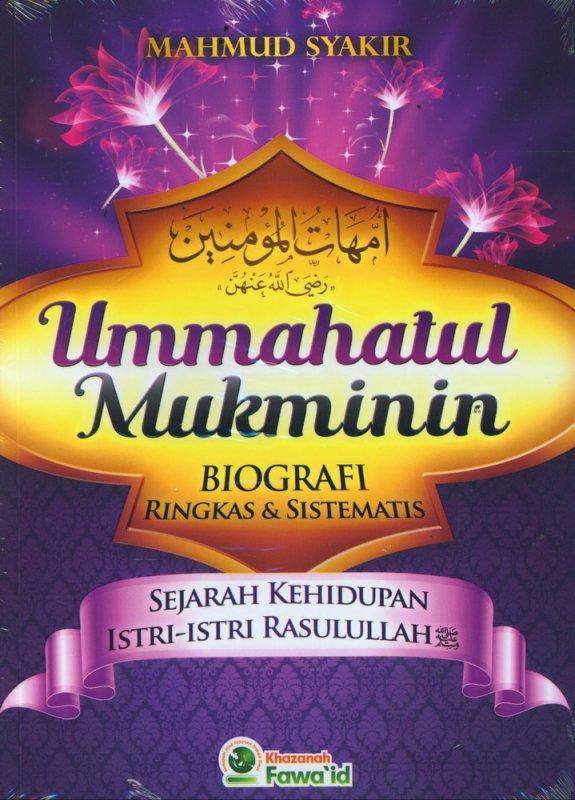 Cover Buku Ummahatul Mukminin Biografi Ringkas & Sistematis Sejarah Kehidupan Istri-Istri Rasulullah