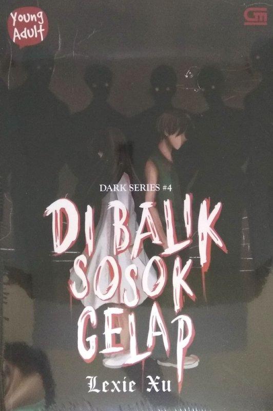 Cover Buku Young Adult: Dark Series #4: Di Balik Sosok Gelap