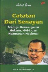 Catatan Dari Senayan Menuju Konvergensi Hukum, HAM, dan Keamanan Nasional