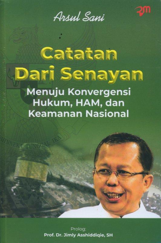 Cover Buku Catatan Dari Senayan Menuju Konvergensi Hukum, HAM, dan Keamanan Nasional