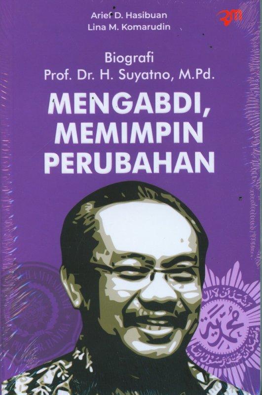 Cover Buku Biografi Prof. Dr. H. Suyatno, M.Pd. Mengabdi, Memimpin Perubahan