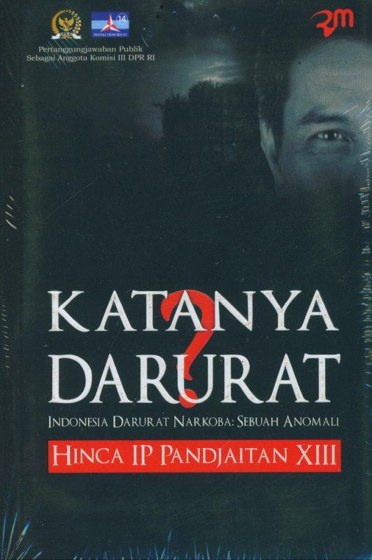 Cover Buku Katanya Darurat: Indonesia Darurat Narkoba Sebuah Anamali