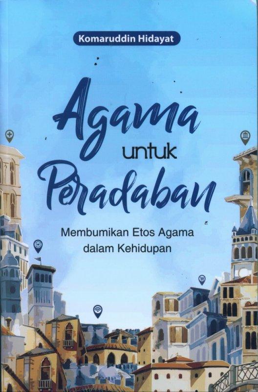 Cover Buku Agama untuk Peradaban: Membumikan Etos Agama dalam Kehidupan