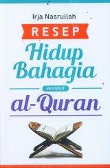 Resep Hidup Bahagia Menurut al-Quran