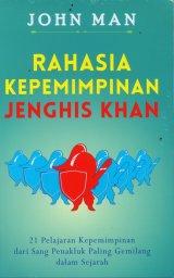 Rahasia Kepemimpinan Jenghis Khan