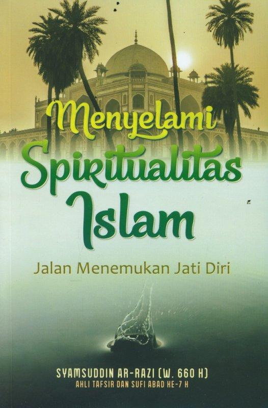 Cover Buku Menyelami Spiritualitas Islam: Jalan Menemukan Jati Diri