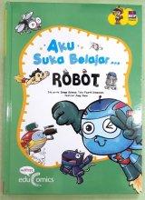 Seri Aku Suka Belajar: Robot (Hard Cover)