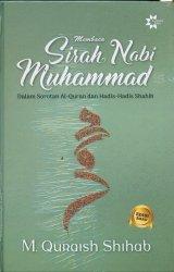 Membaca Sirah Nabi Muhammad Dalam Sorotan Al-Quran dan Hadis-Hadis Shahih - Edisi Baru (Hard Cover)
