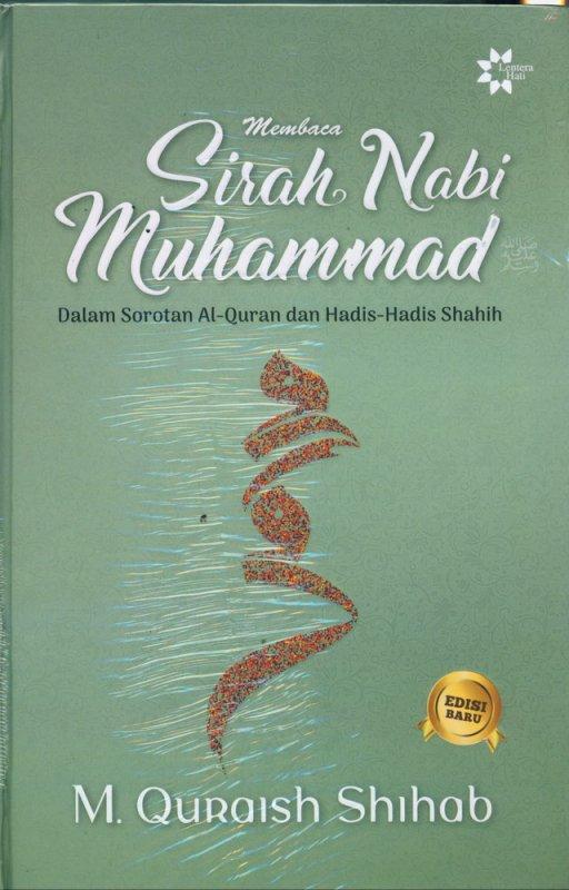 Cover Buku Membaca Sirah Nabi Muhammad Dalam Sorotan Al-Quran dan Hadis-Hadis Shahih - Edisi Baru (Hard Cover)