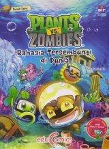 Educomics Plants Vs Zombies : Rahasia Tersembunyi Di Dunia (Education Comics)