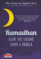 Ramadhan Agar Tak Sekedar Lapar & Dahaga