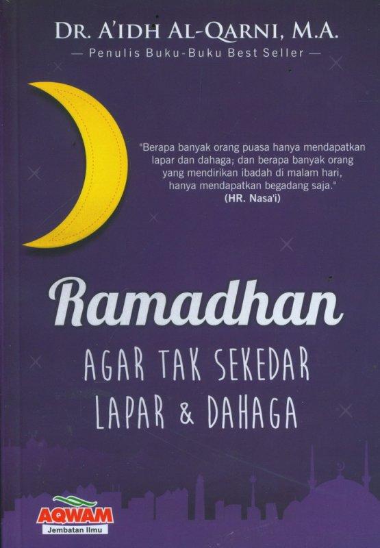Cover Buku Ramadhan Agar Tak Sekedar Lapar & Dahaga