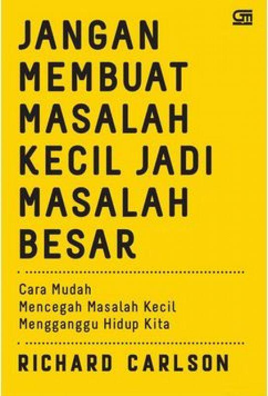 Cover Buku Jangan Membuat Masalah Kecil Jadi Masalah Besar
