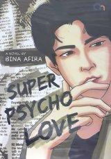 Super Psycho Love