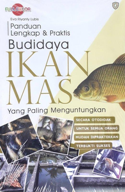 Cover Buku Panduan Lengkap & Praktis Budidaya IKAN MAS Yang Paling Menguntungkan (Full Color)