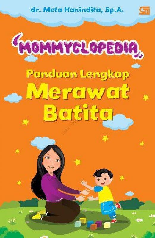Cover Buku Mommyclopedia: Panduan Lengkap Merawat Batita (1-3 Tahun)