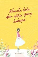Wanita Luka dan Akhir yang Bahagia [TTD Penulis + CD Audio] (Promo Best Book)