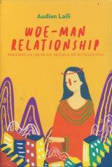 Woe-Man Relationship - Perempuan Dengan Segala Hubungannya