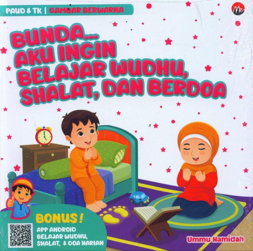 Cover Buku Bunda Aku Ingin Belajar Wudhu, Shalat, dan Berdoa (PAUD & TK| Gambar Berwarna)