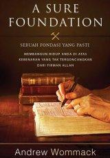 Sebuah Fondasi yang Pasti - A Sure Foundation