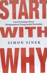 Start With Why: Cara Pemimpin Besar Menginspirasi Orang untuk Bertindak