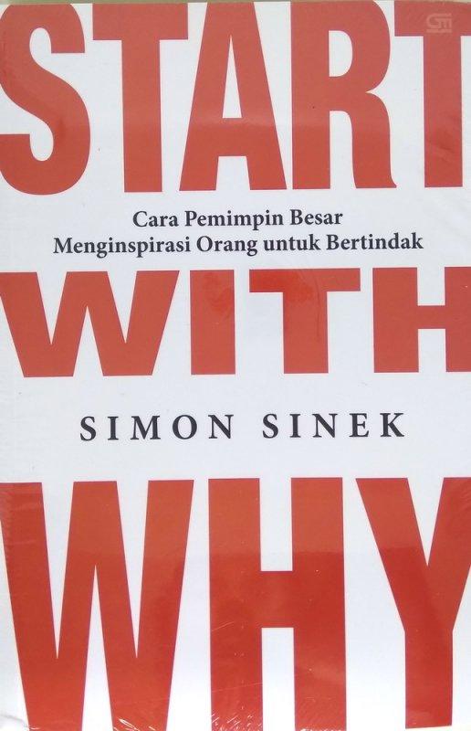 Cover Buku Start With Why: Cara Pemimpin Besar Menginspirasi Orang untuk Bertindak
