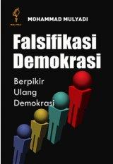 Detail Buku Falsifikasi Demokrasi: Berpikir Ulang Demokrasi