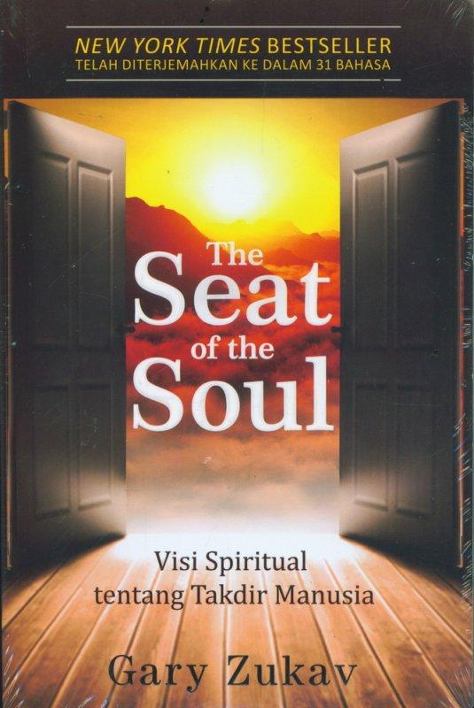 Cover Buku The Seat of the Soul: Visi Spiritual tentang Takdir Manusia