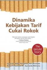 Dinamika Kebijakan Tarif Cukai Rokok - The Untold Story