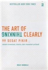 99 Sesat Pikir dalam investasi, bisnis, dan masalah pribadi (The Art of Thinking Clearly)
