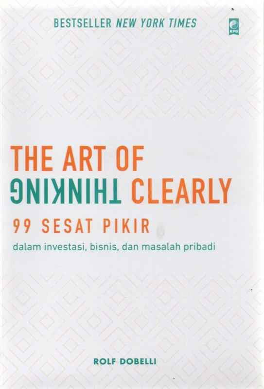Cover Buku 99 Sesat Pikir dalam investasi, bisnis, dan masalah pribadi (The Art of Thinking Clearly)
