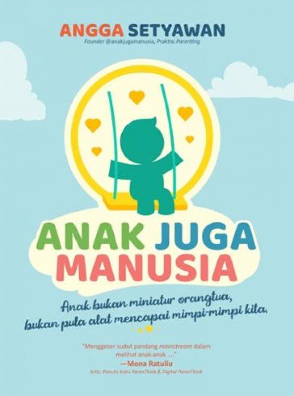 Cover Buku Anak Juga Manusia