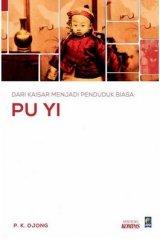 Dari Kaisar Menjadi Penduduk Biasa: Biografi Henry Pu Yi