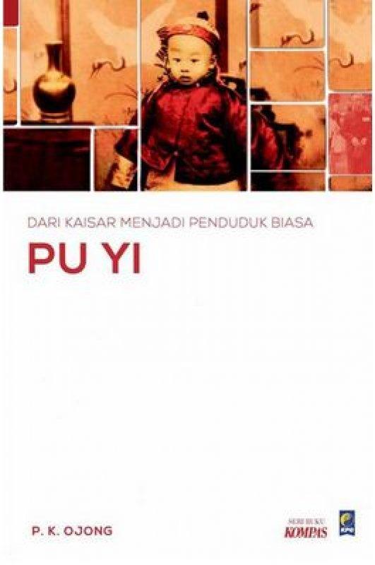 Cover Buku Dari Kaisar Menjadi Penduduk Biasa: Biografi Henry Pu Yi