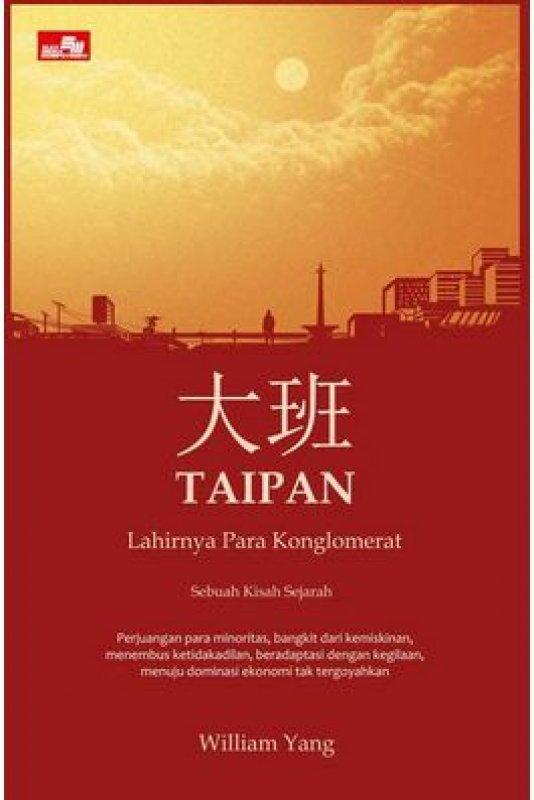 Cover Buku Taipan - Lahirnya Para Konglomerat Indonesia