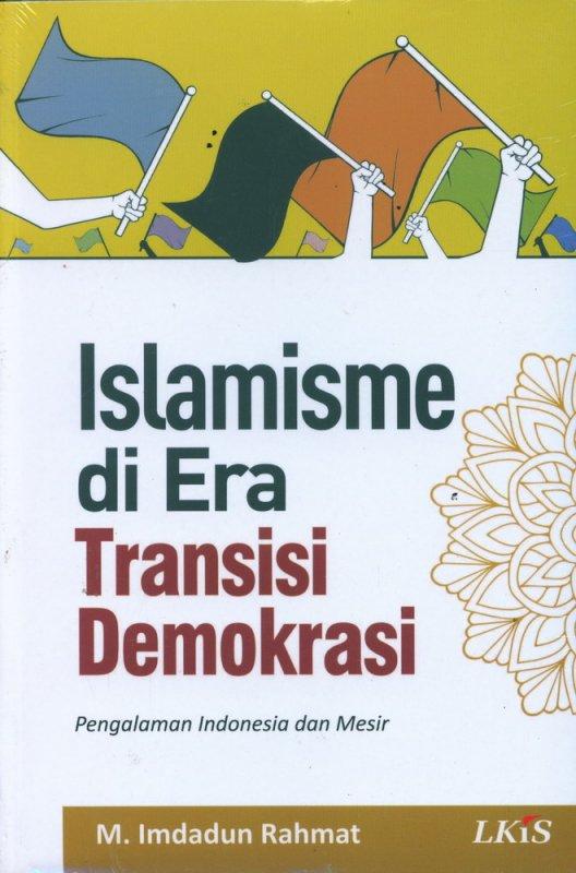 Cover Buku Islamisme di Era Transisi Demokrasi