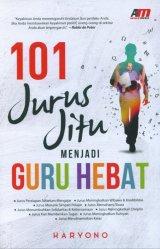 101 Jurus Jitu Menjadi Guru Hebat