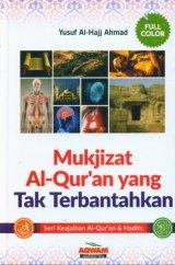 Mukjizat Al-Quran yang Tak Terbantahkan, Hard Cover- Full Color [Diskon 40%]