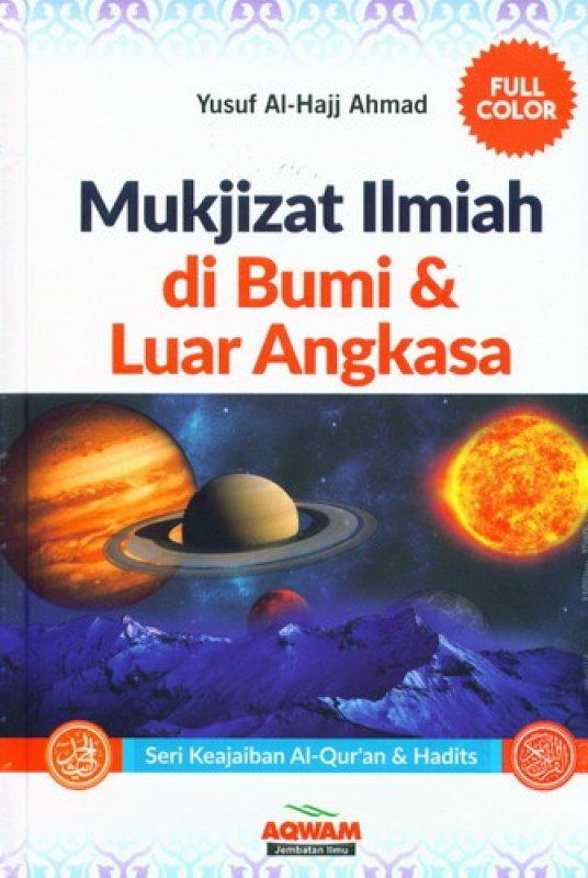 Cover Buku Mukjizat Ilmiah di Bumi dan Luar Angkasa [Full Color. Hard Cover] Diskon 40%