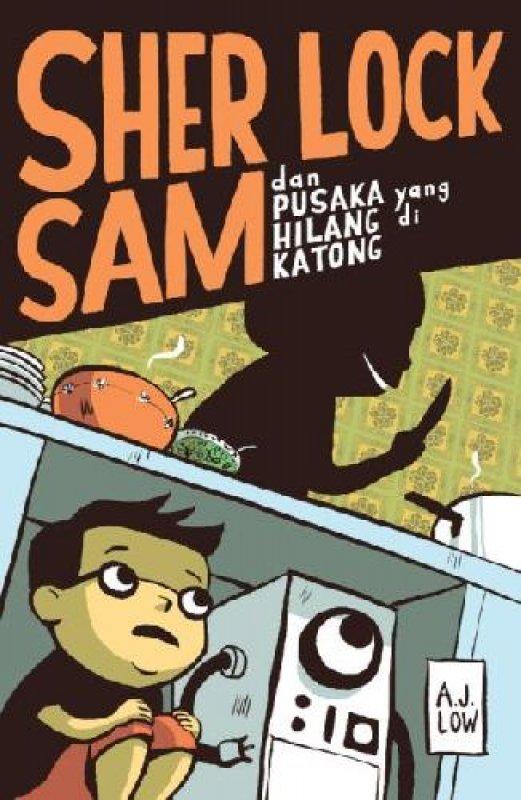 Cover Buku Sherlock Sam dan Pusaka Yang Hilang Di Katong
