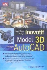 Membuat Karya Inovatif Model 3D dengan AutoCAD
