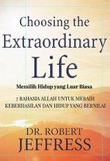 Choosing The Extraordinary Life (Memilih Hidup Luar Biasa)