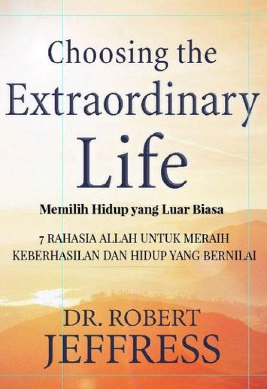 Cover Buku Choosing The Extraordinary Life (Memilih Hidup Luar Biasa)